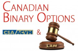Canadian Binary Options & CSA ACVM LAW